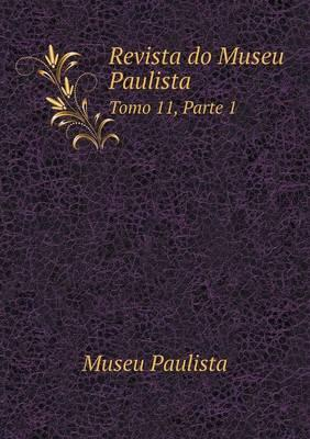Revista Do Museu Paulista Tomo 11, Parte 1