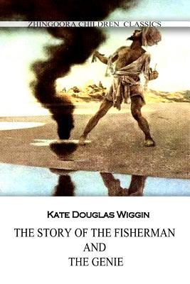 The Story of the Fisherman and the Genie