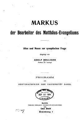 Markus Der Bearbeiter Des Matthaus-evangeliums
