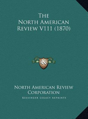 The North American Review V111 (1870)