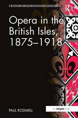 Opera in the British Isles, 1875–1918