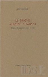 Le nuove strade di Napoli. Saggio di toponomastica storica
