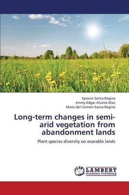 Long-term changes in semi-arid vegetation from abandonment lands