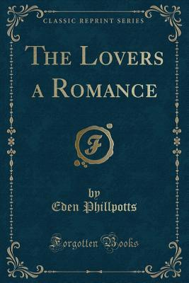 The Lovers a Romance (Classic Reprint)