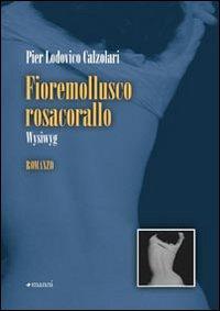 Fioremollusco Rosacorallo. Wysiwyg