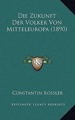 Die Zukunft Der Volker Von Mitteleuropa (1890)