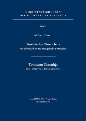Tuwinischer Wortschatz Mit Altturkischen Und Mongolischen Parallelen
