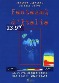 Fantasmi d'Italia. Le prove scientifiche dei luoghi analizzati