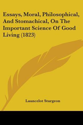 Essays, Moral, Philosophical, and Stomachical, on the Important Science of Good Living (1823)