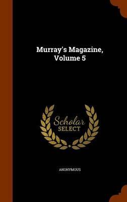 Murray's Magazine, Volume 5