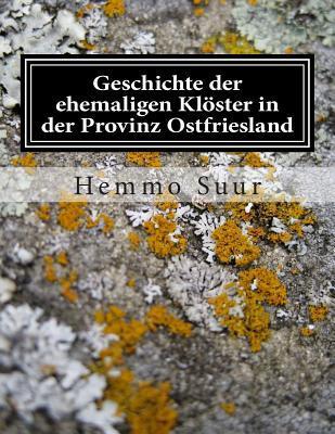 Geschichte der ehemaligen Kloester in der Provinz Ostfriesland