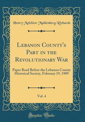 Lebanon County's Part in the Revolutionary War, Vol. 4