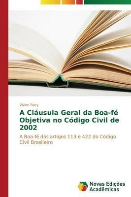 A Cláusula Geral da Boa-fé Objetiva no Código Civil de 2002