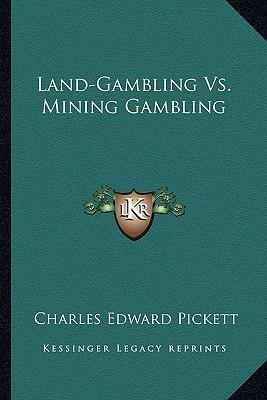 Land-Gambling vs. Mining Gambling Land-Gambling vs. Mining Gambling