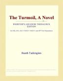 The Turmoil, a Novel (Webster's Japanese Thesaurus Edition)