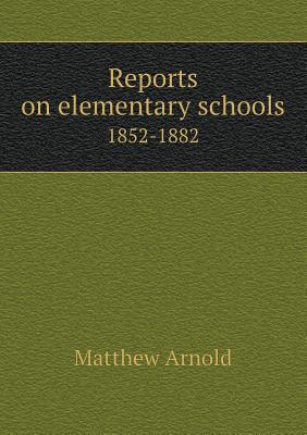 Reports on Elementary Schools 1852-1882