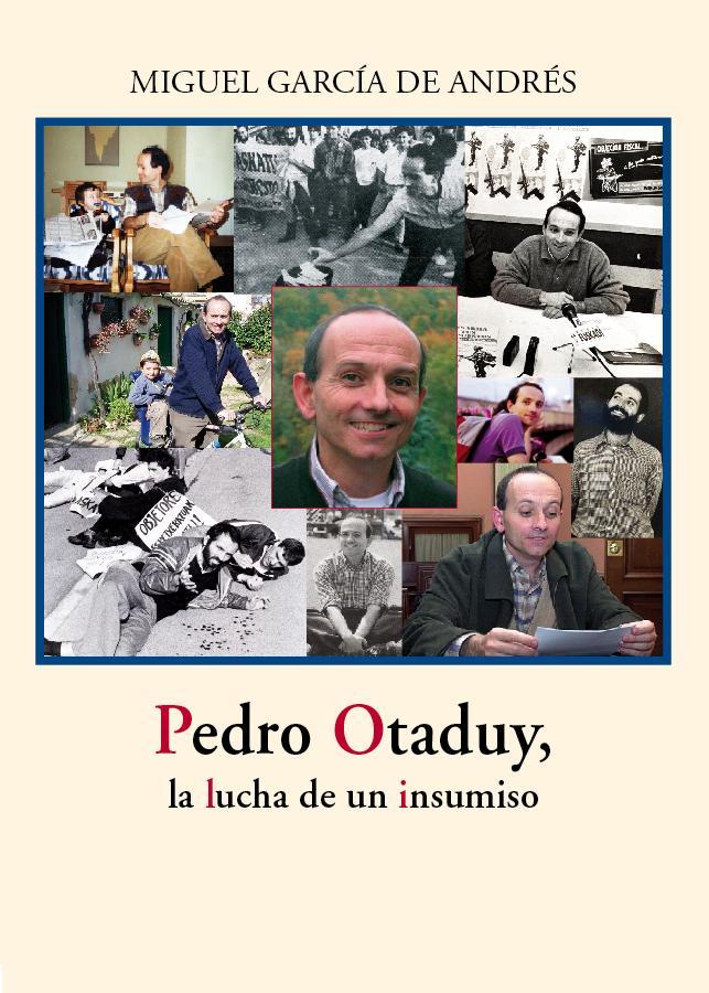 Pedro Otaduy, la lucha de un insumiso