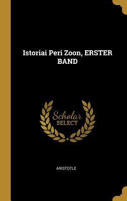 Istoriai Peri Zoon, Erster Band
