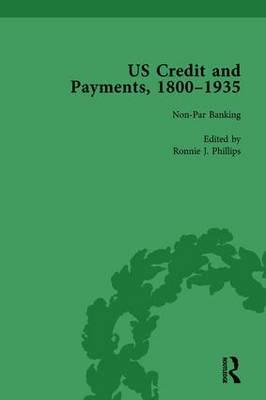 US Credit and Payments, 1800–1935, Part II vol 5