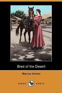 Bred of the Desert (Dodo Press)