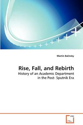 Rise, Fall, and Rebirth