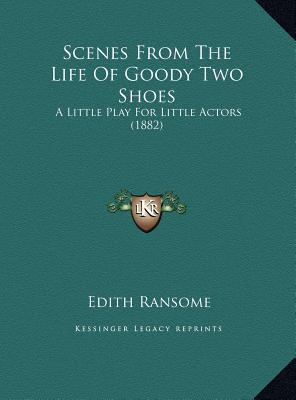 Scenes from the Life of Goody Two Shoes
