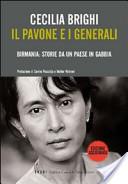 Il pavone e i generali. Birmania: storie da un Paese in gabbia