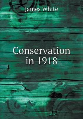 Conservation in 1918