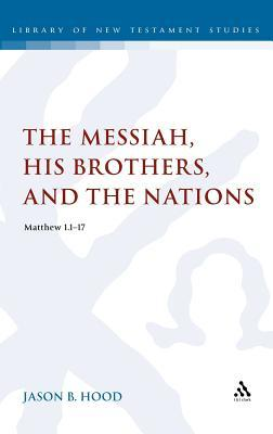 The Messiah, His Brothers, and the Nations