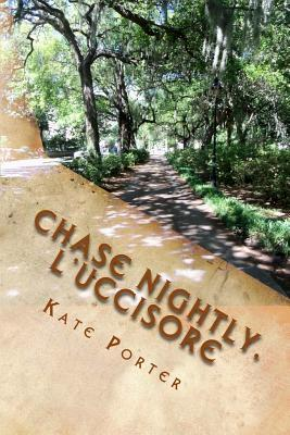 Chase Nightly, L'uccisore