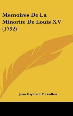 Memoires de La Minorite de Louis XV (1792)