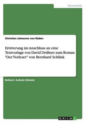 """Erörterung im Anschluss an eine Textvorlage von David Deißner zum Roman """"Der Vorleser"""" von Bernhard Schlink"""