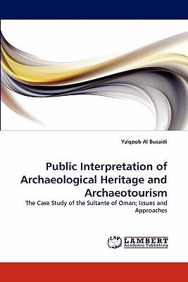 Public Interpretation of Archaeological Heritage and Archaeotourism
