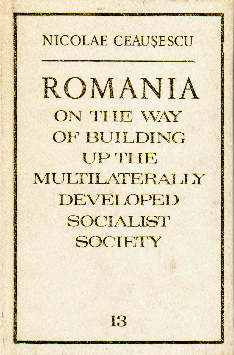 Romania on the way of building up the multilaterally developed socialist society