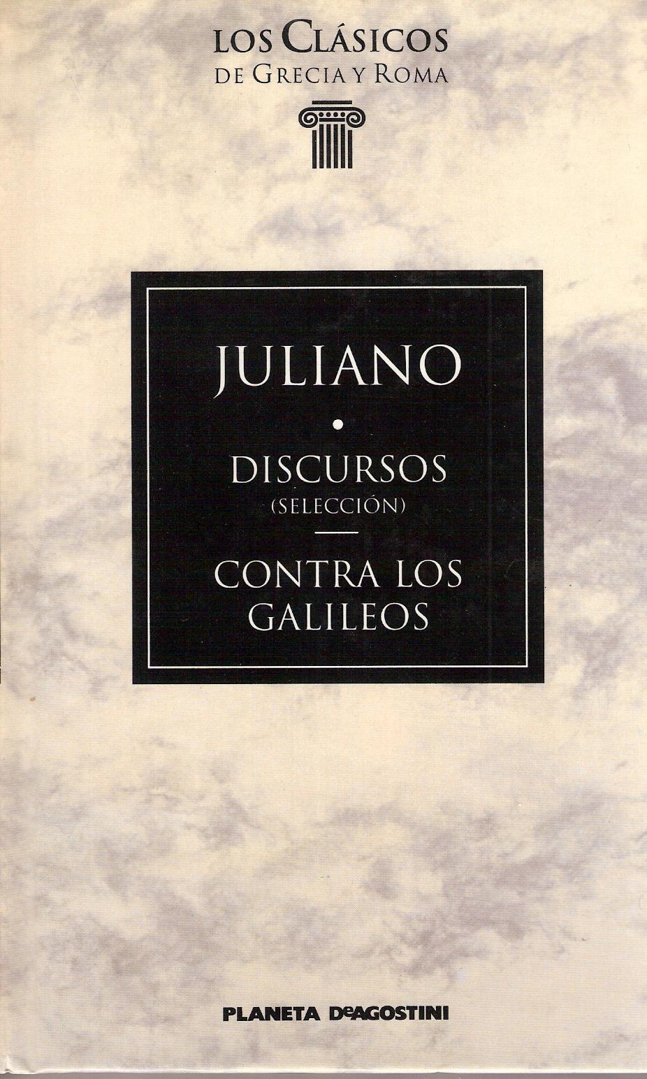 Discursos (Selección) - Contra los Galileos