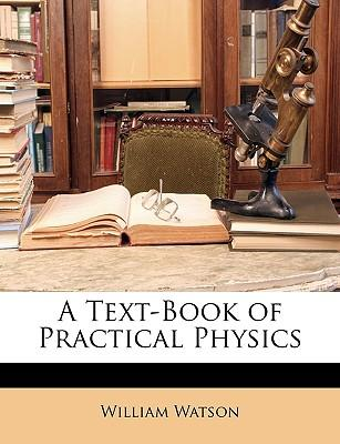 A Text-Book of Practical Physics
