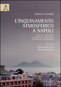 L'inquinamento atmosferico a Napoli. Fisica del fenomeno e strategie di previsione, controllo e mitigazione