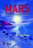 Mars - A Warmer, Wetter Planet