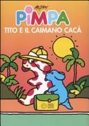 Pimpa. Tito e il caimano Cacà