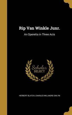 RIP VAN WINKLE JUNR