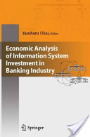 Economic Analysis of Information System Investment in Banking Industry