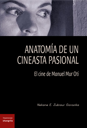 Anatomía de un cineasta pasional: el cine de Manuel Mur Oti