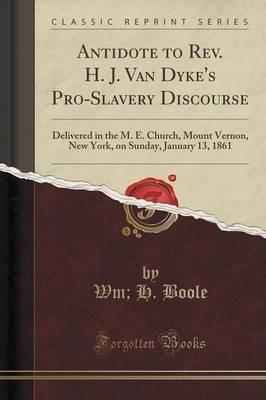 Antidote to Rev. H. J. Van Dyke's Pro-Slavery Discourse