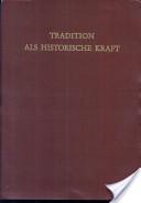 Tradition Als Histor.kraft (kamp/wollasch)