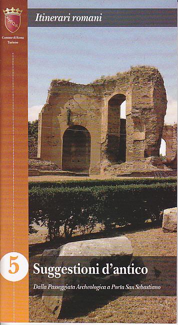 Suggestioni d'antico: dalla passeggiata Archeologica a Porta San Sebastiano
