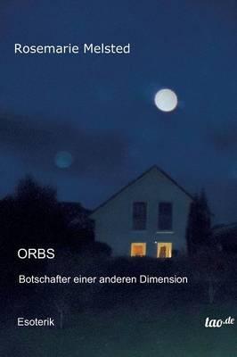 Orbs Botschafter einer anderen Dimension