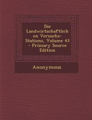 Die Landwirtschaftlichen Versuchs-Stations, Volume 43