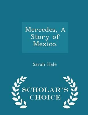 Mercedes, a Story of Mexico. - Scholar's Choice Edition