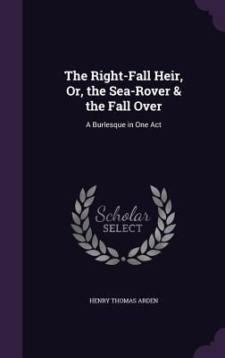 The Right-Fall Heir,...
