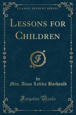Lessons for Children (Classic Reprint)